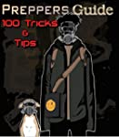 Prepper's Guide - 100 Tricks and Tips