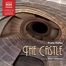 The Castle Audiobook by Franz Kafka Narrated by Allan Corduner