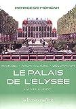 echange, troc Patrice de Moncan - Le palais de l'Elysée
