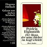 echange, troc Patricia Highsmith - Der Mann, der seine Bücher im Kopf schrieb, 1 Audio-CD (Livre en allemand)