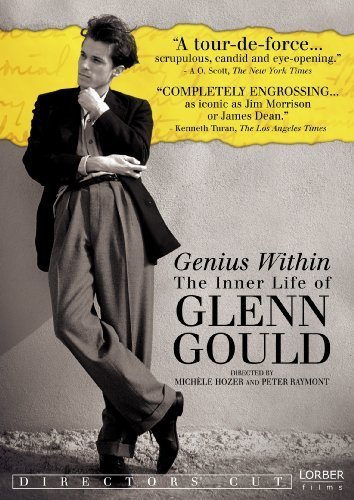 Genius Within: The Inner Life of Glenn Gould - DIRECTOR'S CUT by Lorber Films