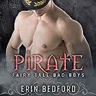 Pirate: Fairy Tale Bad Boys, Book 2 Hörbuch von Erin Bedford Gesprochen von: Kale Williams, Lisa Zimmerman