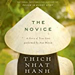 The Novice Unabridged: A Story of True Love | Thich Nhat Hanh