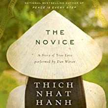 The Novice Unabridged: A Story of True Love (       UNABRIDGED) by Thich Nhat Hanh Narrated by Dan Woren