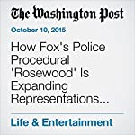 How Fox's Police Procedural 'Rosewood' Is Expanding Representations of Black Men in Network TV | Stacia L. Brown