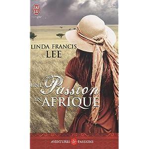 passion en afrique - Les frères Hawthorne, Tome 1 : Une passion en Afrique de Linda Francis Lee 51deCzCWHXL._SL500_AA300_