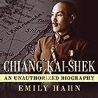 Chiang Kai-Shek: An Unauthorized Biography Hörbuch von Emily Hahn Gesprochen von: Emily Woo Zeller
