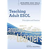 Teaching Adult ESOL: principles and practice (Developing Adult Skills)by Anne Paton