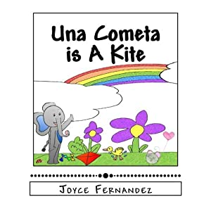 Una Cometa is A Kite: My Second Language Series