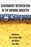 Government Intervention in the Brewing Industry (113730572X) by Spicer, John