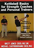 img - for Kettlebell Basics for Strength Coaches and Personal Trainers (Volume 1: Ballistics & Volume 2: Grinds) book / textbook / text book