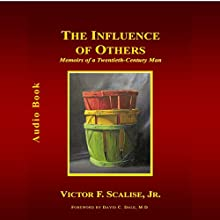 The Influence of Others: Memoirs of a Twentieth-Century Man Audiobook by Victor F. Scalise Narrated by Victor F. Scalise, Jr