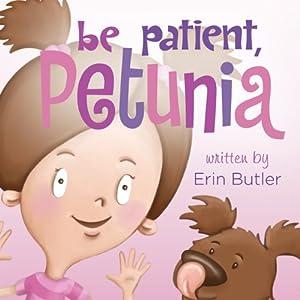 Be Patient, Petunia   [Erin Butler]