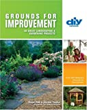 img - for Grounds for Improvement (DIY): 40 Great Landscaping & Gardening Projects (DIY Network) book / textbook / text book