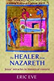 img - for The Healer from Nazareth: Jesus' Miracles in Historical Context book / textbook / text book