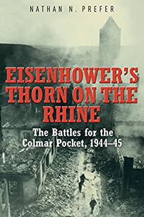 for the Colmar Pocket, 1944-45 eBook: Nathan Prefer: Kindle Store