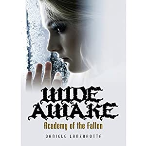 Wide Awake: Academy of the Fallen, Book 1 | [Daniele Lanzarotta]