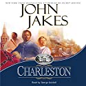 Charleston (       UNABRIDGED) by John Jakes Narrated by George Guidall