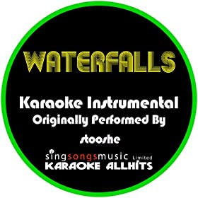 Waterfalls (Originally Performed By Stooshe) [Karaoke Instrumental Version]