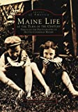 Maine Life at the Turn of the Century: Through the Photographs of Nettie Cummings Maxim (Images of America: Maine) (0738557714) by Barnes, Diane