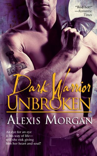 Dark Warrior Unbroken (The Talions, Book 2), Alexis Morgan