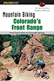 img - for Mountain Biking Colorado's Front Range: From Fort Collins to Colorado Springs (Regional Mountain Biking Series) book / textbook / text book