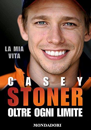casey-stoner-la-mia-vita-ogni-oltre-limite