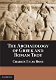 img - for The Archaeology of Greek and Roman Troy book / textbook / text book