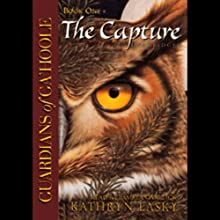 The Capture: Guardians of Ga'Hoole, Book One Audiobook by Kathryn Lasky Narrated by Pamela Garelick