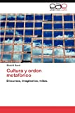 img - for Cultura y orden metaf rico: Discursos, imaginarios, mitos. (Spanish Edition) book / textbook / text book
