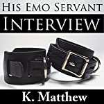 Interview: His Emo Servant, Book 1 | K. Matthew