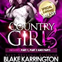 Country Girls Trilogy: Boxed Set, Book 1-3 (       UNABRIDGED) by Blake Karrington Narrated by B. A. Washington