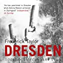Dresden: Tuesday 13 February 1945 (       UNABRIDGED) by Frederick Taylor Narrated by Sean Barrett