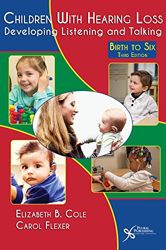 Children with Hearing Loss: Developing Listening and Talking, Birth to Six