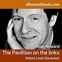 The Pavilion on the Links (       UNABRIDGED) by Robert Louis Stevenson Narrated by Alan Howard
