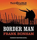Border Man (Trails and Saddles)