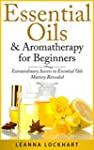 Essential Oils & Aromatherapy for Beg...