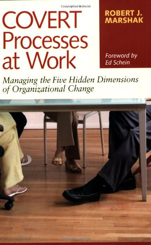 Covert Processes at Work : Managing the Five Hidden...