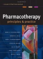 Pharmacotherapy Principles &amp Practice by Chisholm-Burns
