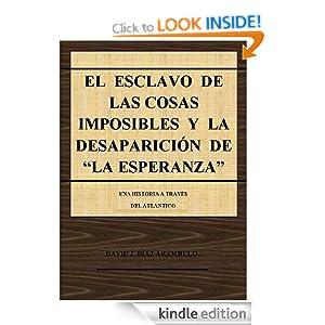 EL ESCLAVO DE LAS COSAS IMPOSIBLES Y LA DESAPARICIÓN DE