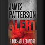 Alert (       UNABRIDGED) by James Patterson, Michael Ledwidge Narrated by Danny Mastrogiorgio, Henry Leyva