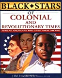 Black Stars of Colonial and Revolutionary Times (0471211516) by Haskins, Jim