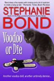 Voodoo or Die (Mojo, Louisiana humorous mystery series Book 2)