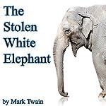 The Stolen White Elephant (Dramatized)   Mark Twain