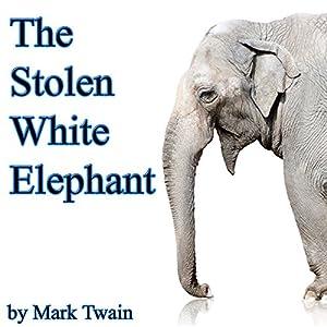 The Stolen White Elephant (Dramatized) | [Mark Twain]