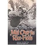 img - for [(Mist on the Rice-Fields: A Soldier's Story of the Burma Campaign 1943-45 and Korean War 1950-51 )] [Author: John Shipster] [Feb-2002] book / textbook / text book