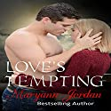 Love's Tempting: The Love's Series, Book 2 Audiobook by Maryann Jordan Narrated by Kevin Clay