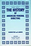 img - for The history of American funeral directing book / textbook / text book