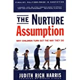 The NURTURE ASSUMPTION: Why Children Turn Out the Way They Do ~ Judith Rich Harris