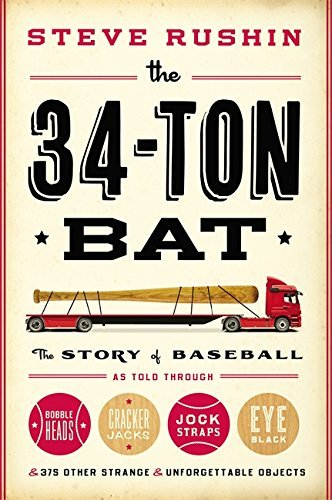 the-34-ton-bat-the-story-of-baseball-as-told-through-bobbleheads-cracker-jacks-jockstraps-eye-black-